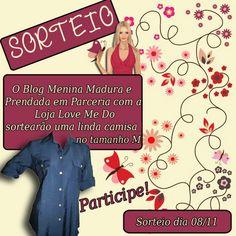 #Sorteio no Blog Menina Madura e Prendada em Parceria com Love.Me.Do, e o prêmio,uma linda camisa. Participe.