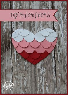DIY Ombre Hearts from Busy Kids = Happy Mom
