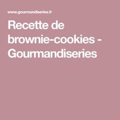 Recette de brownie-cookies - Gourmandiseries