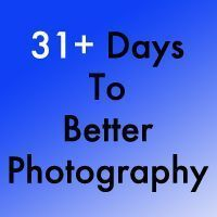 31 days to better photography. Great tips and simple explanations on how to get the most out of your dslr