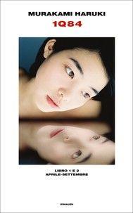 Haruki Murakami, 1Q84 (libri 1, 2 e 3) @Einaudi editore #BDEM13