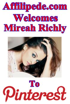 Affilipede.com Welcomes Mireah Richly To Pinterest