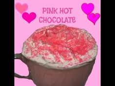 Pink Hot Chocolate - YouTube