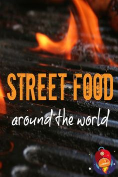The best STREET FOOD from around the world!