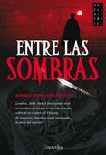 """Una serie de prostitutas aparecen asesinadas brutalmente. Si te gusta la novela negra no te puedes perder """"Entre las sombras"""", de Enrique Hernández Montaño. Como siempre a precio Tagus Today."""