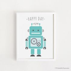 INSTANT DOWNLOAD Cute Happy Day robot illustration art Printables Mint color For Baby boy room wall decor Nursery wall art 8x10, 11x14, A3