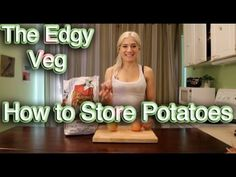 The Edgy Veg: Apples  Potatoes!  Learn how to store potatoes to ensure that they don't sprout!