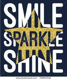 smile sparkle shine slogan with glitter star vector.