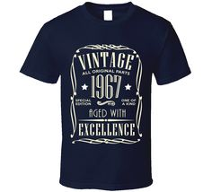 Born in 1967 Vintage Birthday T Shirt You can customize the Year (to any year you want) if you don't see it here Just tell us what year you want in the notes section at check-out If there is no note,