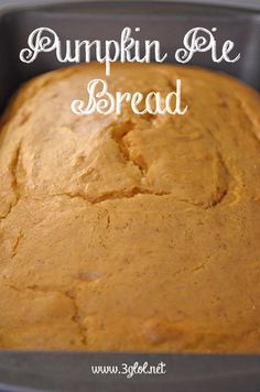 Pumpkin Pie Bread made with cake mix and pumpkin pie filling. #pumpkin #pumpkinpie #pumpkinbread http://www.3glol.net