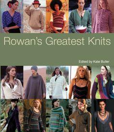 Rowan's Greatest Knits: 30 Years of Knitted Patterns from Rowan Yarns - I Crochet World Rowan Knitting, Rowan Yarn, Knitting Books, Crochet Books, Knit Crochet, Knitting Ideas, Knitting Projects, Designer Knitting Patterns, Knit Patterns