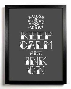 Sailor Jerry keep calm Tattoo Memes, I Tattoo, Tattoo Cafe, Tattoo Salon, Tattoo Flash, Tattoo Quotes, Tattoo Shop Decor, Sailor Jerry Tattoos, Keep Calm Posters