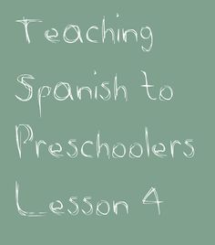 This is the fourth lesson in my Teaching Spanish to Preschoolers series. Lesson #1, Lesson #2, and Lesson #3 precede it, so take a look. -Begin as before by greeting the children with HOLA and the ...