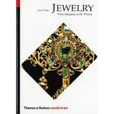 Jewelry: From Antiquity to the Present by Clare Phillips