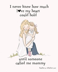 Mother and Daughter * I Never Knew How Much Love My Heart Could Hold - adorable artwork for the Moms and Daughters in your life. *
