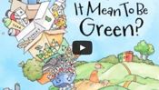 What Does It Mean To Be Green? - Earth Day Video www.primarygames.com