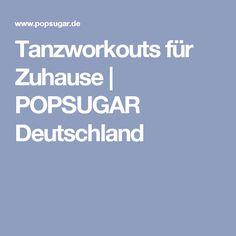 Tanzworkouts für Zuhause | POPSUGAR Deutschland