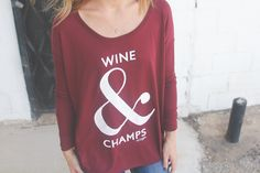 if you love wine & champs you need this shirt!