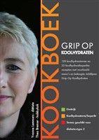 Grip op Koolhydraten  / Kookboek http://www.bruna.nl/boeken/grip-op-koolhydraten-kookboek-9789081556316