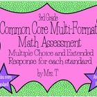 CCSS 3rd Grade Math Assessment of every standard in multiple choice and extended response format for each standard.
