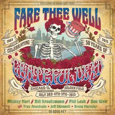 Fare Thee Well - Celebrating 50 years of the Grateful Dead. July 3-5, 2015 Soldier Field, Chicago, IL
