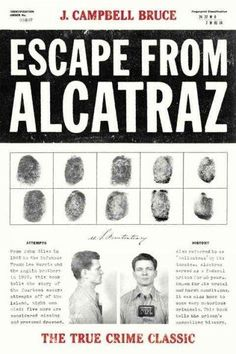 Buy Escape from Alcatraz: The True Crime Classic by J. Campbell Bruce and Read this Book on Kobo's Free Apps. Discover Kobo's Vast Collection of Ebooks and Audiobooks Today - Over 4 Million Titles! Clint Eastwood, True Crime, Bay Area, The Rock, Book Annotation, Believe, Dark Thoughts, Classroom Games, Mug Shots
