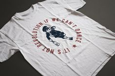 It's not revolution if we can't dance T-shirt by NorthCresTShirts