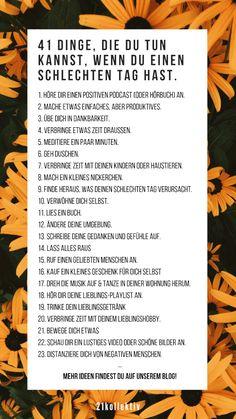 41 Dinge, die du tun kannst, wenn du einen schlechten Tag hast. | 21kollektiv | #allein #traurig #schlechtertag