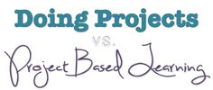 """Ever wondered what the difference is between """"doing a project"""" and doing """"project based learning""""? Check out this chart and make your teaching better in 5 minutes or less!"""