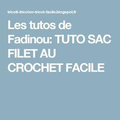 Les tutos de Fadinou: TUTO SAC FILET AU CROCHET FACILE