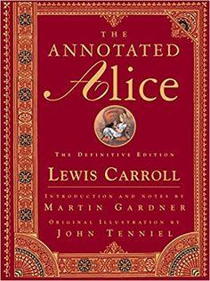 The Annotated Alice: The Definitive Edition: Lewis Carroll, Martin Gardner, John Tenniel: 9780393048476: Amazon.com: Books