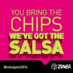 Getting ready for your New Year's party? You bring the chips, we've got the salsa! ‪#guiltisso2013‬ ‪#‎indulgein2014‬ #Zumba