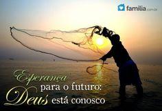 Esperança no futuro: Deus está conosco