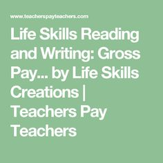 Life Skills Reading and Writing: Gross Pay... by Life Skills Creations | Teachers Pay Teachers