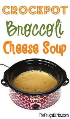 Crockpot Broccoli Cheese Soup Recipe at TheFrugalGirls.com