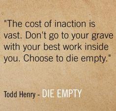 Choose to Die Empty
