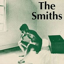 The Smiths-  William, It Was Really Nothing (...and this is why my son's name is William.)