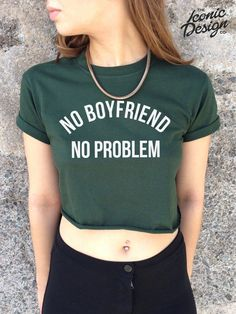 No Boyfriend No Problem Crop Top Tank Tumblr cropped Hype Dope Homies Problem's Swag Mean Girls Retro fashion $17.11