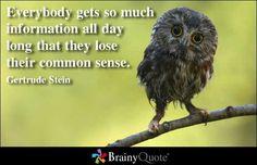 Common sense is not common.
