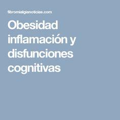 Obesidad inflamación y disfunciones cognitivas