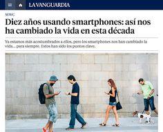 Diez años usando smartphones: así nos ha cambiado la vida en esta década.28/02/17