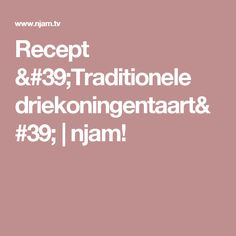Recept 'Traditionele driekoningentaart' | njam!