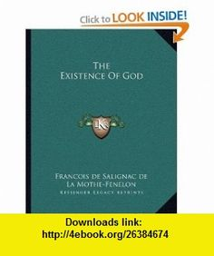 The Existence Of God (9781162694054) Francois de Salignac de La Mothe-Fenelon , ISBN-10: 116269405X  , ISBN-13: 978-1162694054 ,  , tutorials , pdf , ebook , torrent , downloads , rapidshare , filesonic , hotfile , megaupload , fileserve