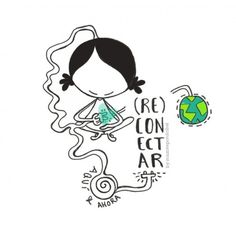 """Lámina """"reconectar"""" Tiempo para (re)conectar. Para pausar y posar. Tiempo para respirar. Para escuchar. Para hacer silencio. Tiempo para estar, aquí y ahora. Eeeeegunon mundo!!!"""
