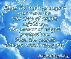 May the Angels watch over me.  Follow us on IG @ askanangel1 or Visit AskAnAngel.org
