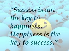 """Success is not the key to happiness. Happiness is the key to success."" #quote #FlowConnection"