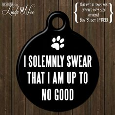 """Funny Pet Tag I Solemnly Swear Dog Tag, Personalized Pet Tag,Pet Id, Dog Tag, Pet Tag, Pet Id, Geekery, Harry Potter, Funny Tag DTSA0034  Show off your pets personality with a unique saying made just for their personality! Personalize the back of your pet id tag with name, address, phone number, etc. or anything else you would like. ♥ Matching collars and leashes are available.  ♥ AVAILABLE SIZES Small ~ .75"""" (1-10 pounds), penny size Medium ~ 1"""" (8-25 pounds), quarter size Large ~ 1.25""""…"""