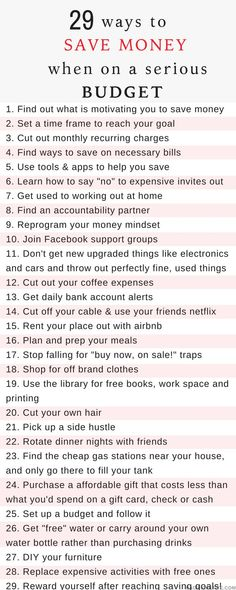 How to Save money when you're on a serious budget. Here are money saving tips you can start using right away! to pay 29 ways to save money when you're on a serious budget Ways To Save Money, Money Tips, Money Saving Tips, Saving Ideas, Saving Money Quotes, Money Plan, Money Hacks, Money Savers, Cost Saving