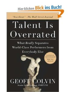 auch hier würde mich die Kindle-Version interessieren! Talent Is Overrated: What Really Separates World-Class Performers from EverybodyElse: Amazon.de: Geoff Colvin: Englische Bücher