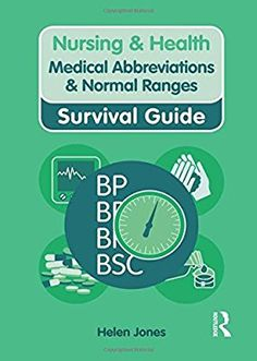 Medical Abbreviations and Normal Ranges (Nursing and Health Survival Guides): Amazon.co.uk: Helen Jones: 9780273744030: Books